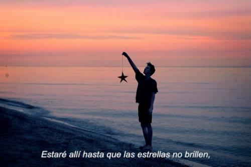 Estaré Allí Hasta Que Las Estrellas No Brillen