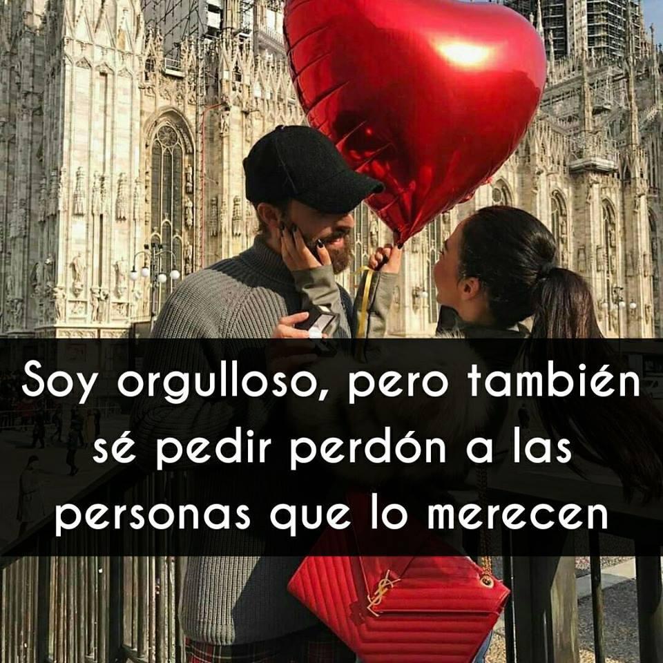 Imagen con la frase de amor soy orgulloso pero también se pedir perd³n a las persona que lo merecen