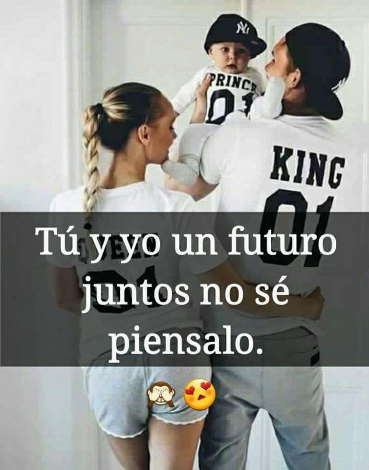 Tu Y Yo Un Futuro Juntos No Se Piensalo Frases Pw