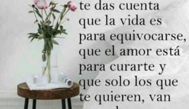 Con el tiempo te das cuenta que la vida es para equivocarse, que el amor está para curarte