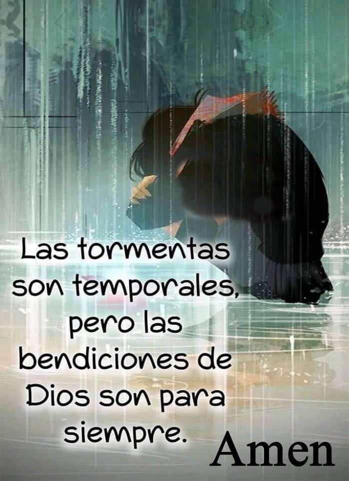 Las tormentas son temporales pero las bendiciones de Dios son para siempre. Amen.
