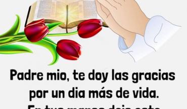 COMIENZO EL MARTES CON ESTA ORACIÓN: Padre mio, te doy las gracias por un día más de vida