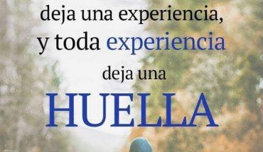 Toda persona deja una enseñanza, toda enseñanza deja una experiencia, y toda experiencia deja una HUELLA