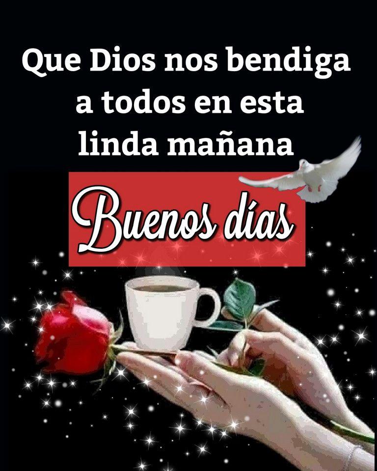 Que Dios nos bendiga a todos en esta linda mañana, Buenos días