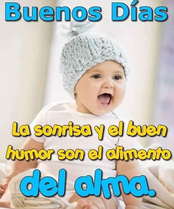 Buenos Días, la sonrisa y el buen humor son el alimento del alma
