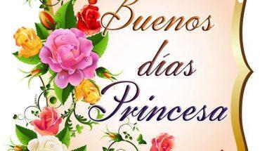 Buenos Días Princesa!