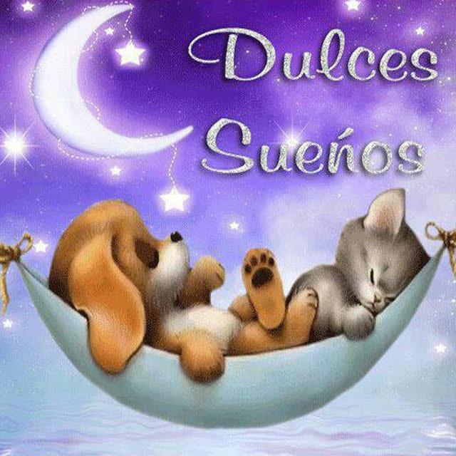 Dulces sueños, Buenas noches!