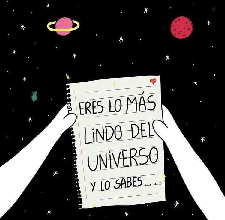 Eres lo mas lindo del universo y lo sabes...