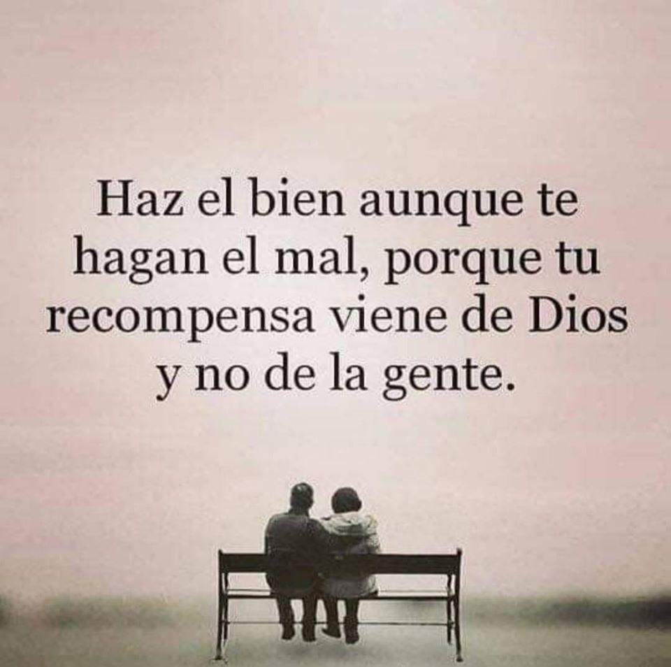 Haz el bien aunque te hagan el mal, porque tu recompensa viene de Dios y no de la gente.