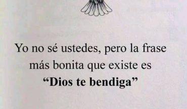 """Yo no sé ustedes, pero la frase más bonita que existe es """"Dios te bendiga"""" Así que tú que leíste esto, Dios te bendiga hoy, mañana y siempre."""