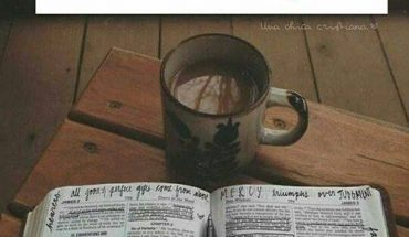 El café te despierta, pero la palabra de Dios te levanta.