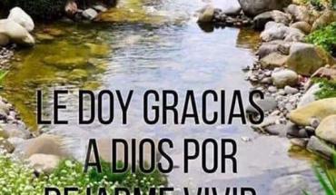 Le Doy Gracias a Dios Por Dejarme Vivir Un Día Mas de Vida