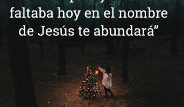"""""""Lo que ayer te faltaba hoy en el nombre de Jesús te abundará"""""""