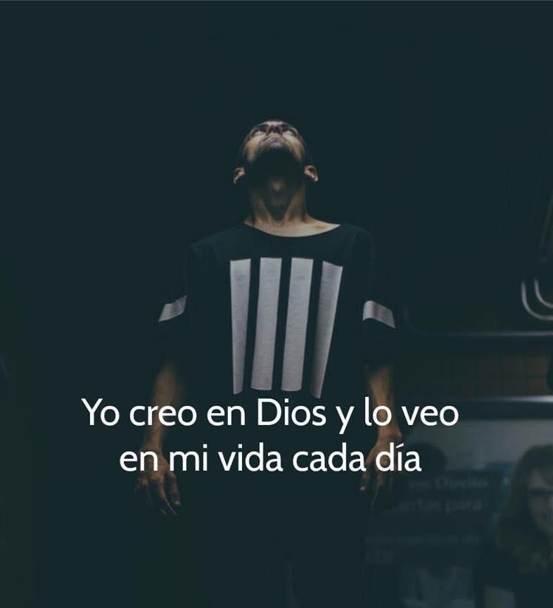 Yo creo en Dios y lo veo en mi vida cada día