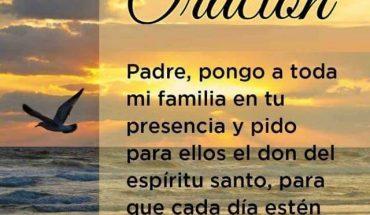 Padre, pongo a toda mi familia en tu presencia y pido para ellos el don del espíritu santo, para que cada día estén mas cerca de ti. Amen.