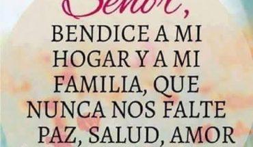 Señor, bendice ami hogar ya mi familia, que nunca nos falte paz, salud, amor y tu bendición.
