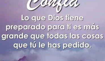 Confía, Lo que Dios tiene preparado para ti es más grande que todas las cosas que tú le has pedido