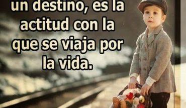 La felicidad no es un destino, es la actitud con la que se viaja por la vida.