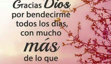 Gracias Dios por bendecirme todos los días con mucho más de lo que merezco