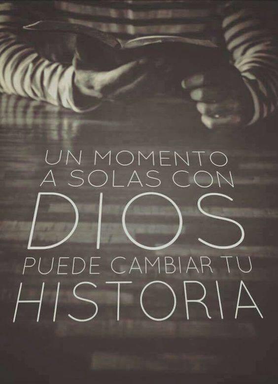 Un momento a solas con Dios puede cambiar tu historia