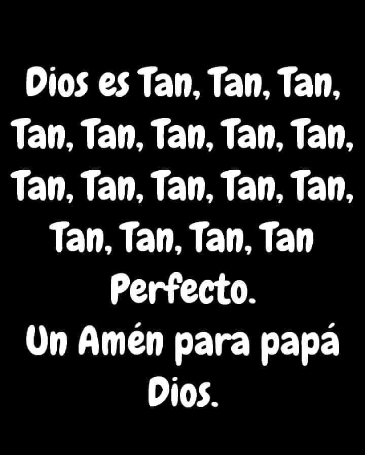 Dios es Tan, Tan, Tan, Tan Perfecto