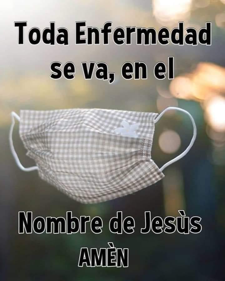 Toda enfermedad se va en el nombre de Jesús amén