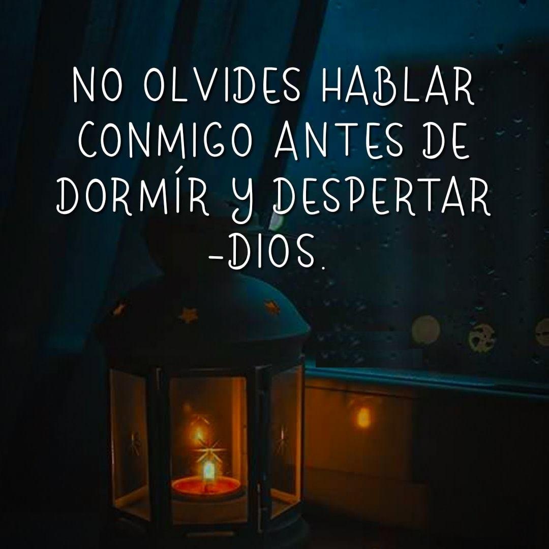 No olvides hablar conmigo antes de dormir y despertar Dios
