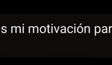 Mamá, eres mi motivación para triunfar