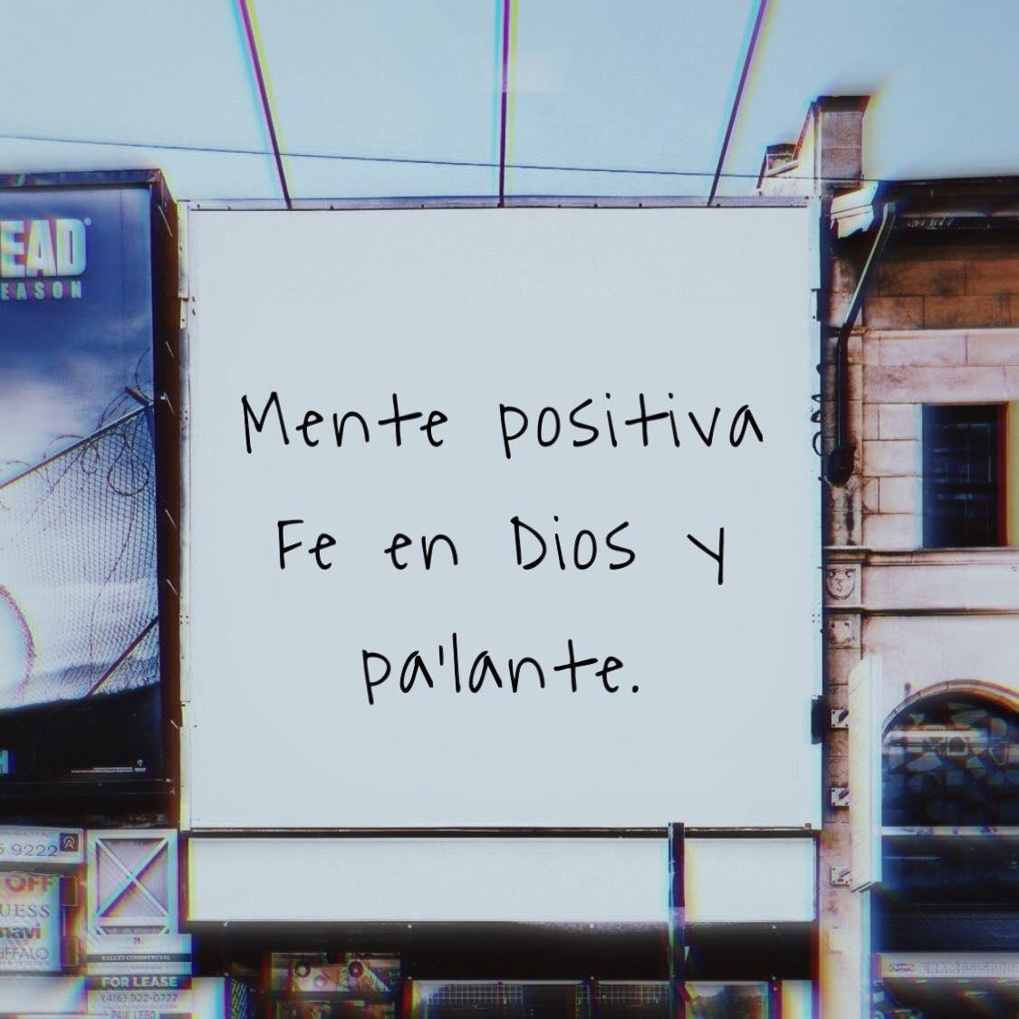 Mente positiva Fe en Dios y para delante