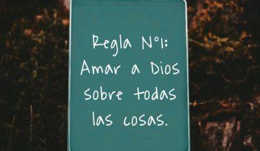 Regla N.º1: Ama a Dios sobre todas las cosas