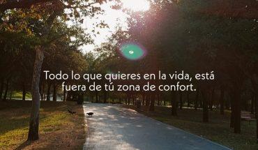 Todo lo que quieras en la vida, esta fuera de tu zona de confort