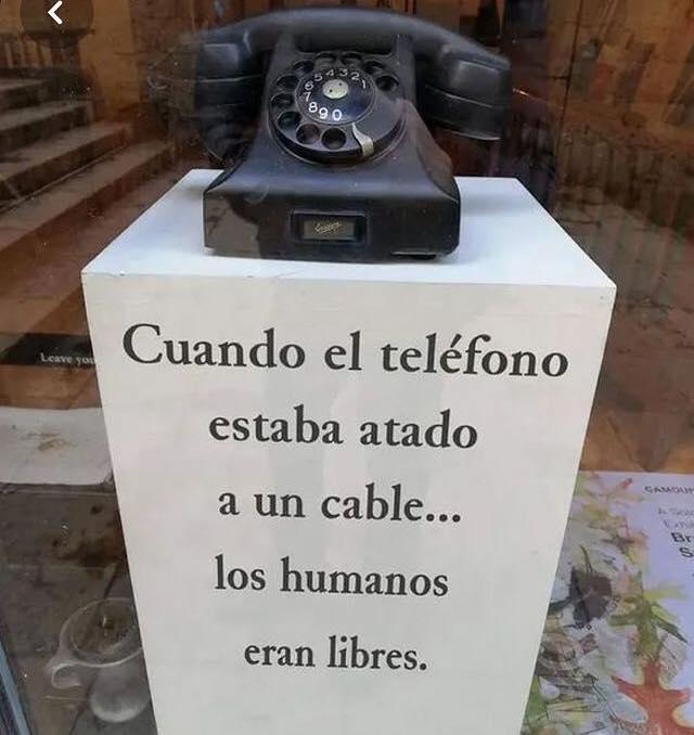 Cuando el teléfono estaba atado a un cable... Los humanos eran libres