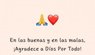 En las buenas y en las malas, Agradece a Dios por todo