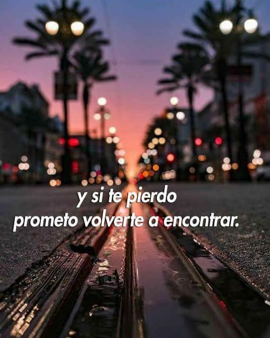 Y si te pierdo prometo volverte a encontrar