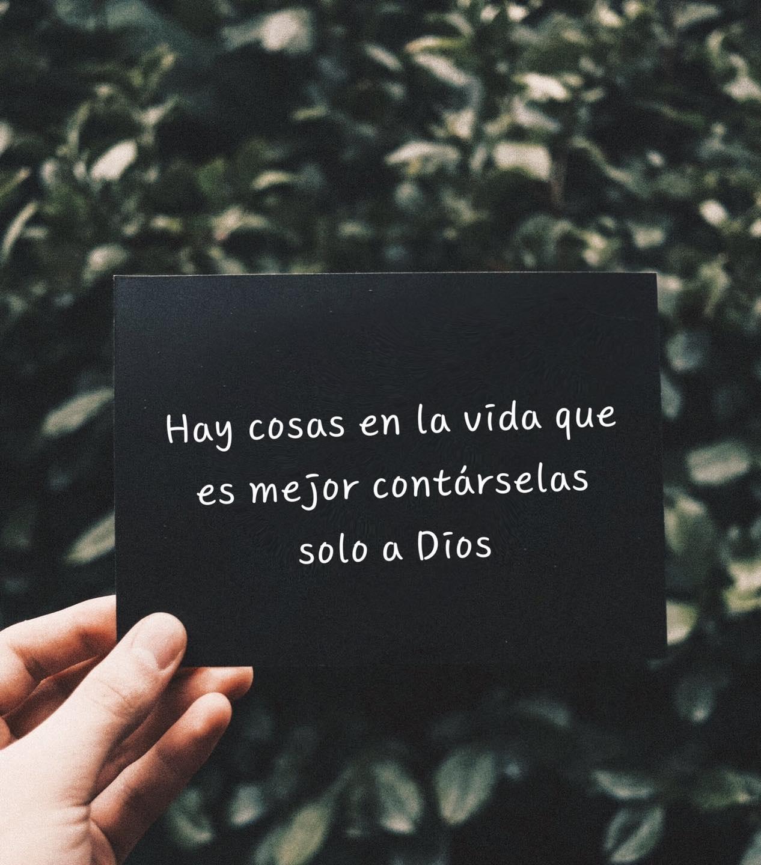 Hay cosas en la vida que es mejor contárselas solo a Dios