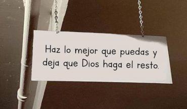 Haz lo mejor que puedas y deja que Dios haga el resto