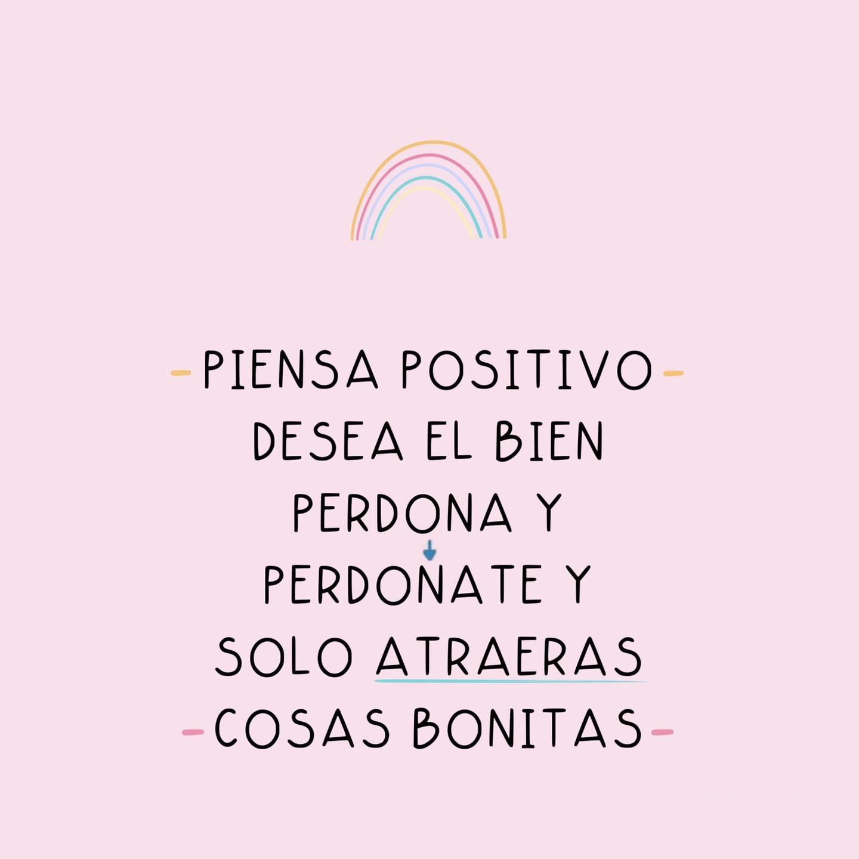 Piensa positivo desea el bien perdona y perdónate y solo atraerás cosas bonitas