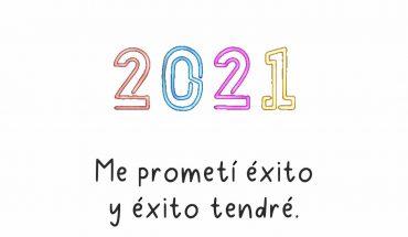2021 Me prometí éxito y éxito tendré
