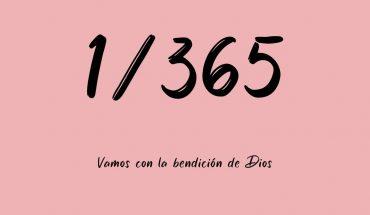 1/365 Vamos con la bendición de Dios