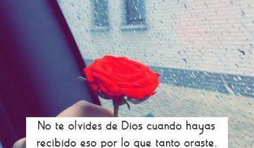 No te olvides de Dios cuando hayas recibido eso por lo que tanto oraste