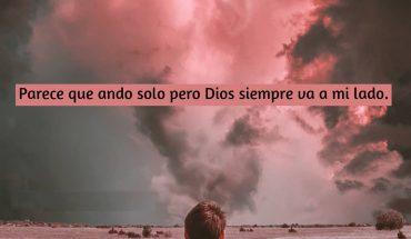 Parece que ando solo pero Dios siempre va conmigo