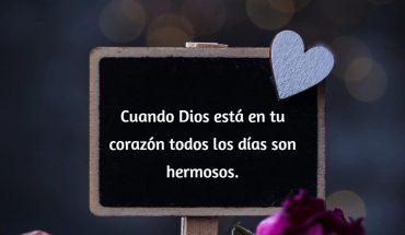 Cuando Dios esta en tu corazón todos los días son hermosos