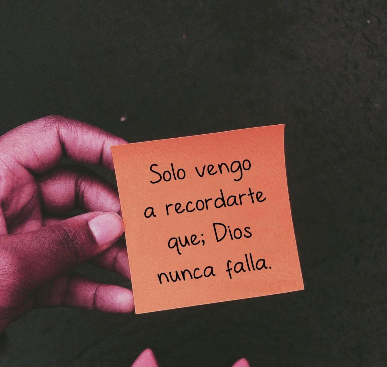 Solo vengo a recordarte que; Dios nunca falla