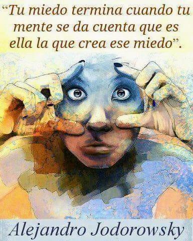 Tu miedo termina cuando tu mente se da cuenta que es ella la que crea ese miedo