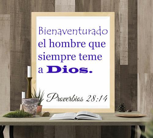Bienaventurado el hombre que siempre teme a Dios Proverbios 28:14