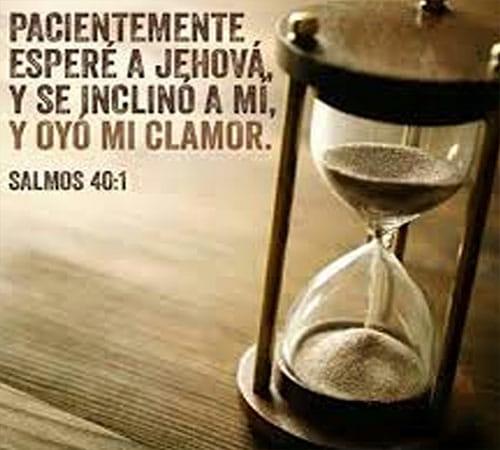 Pacientemente esperare a Jehová, y ser inclino a mi, y oyó mi clamor. Salmos 40:1