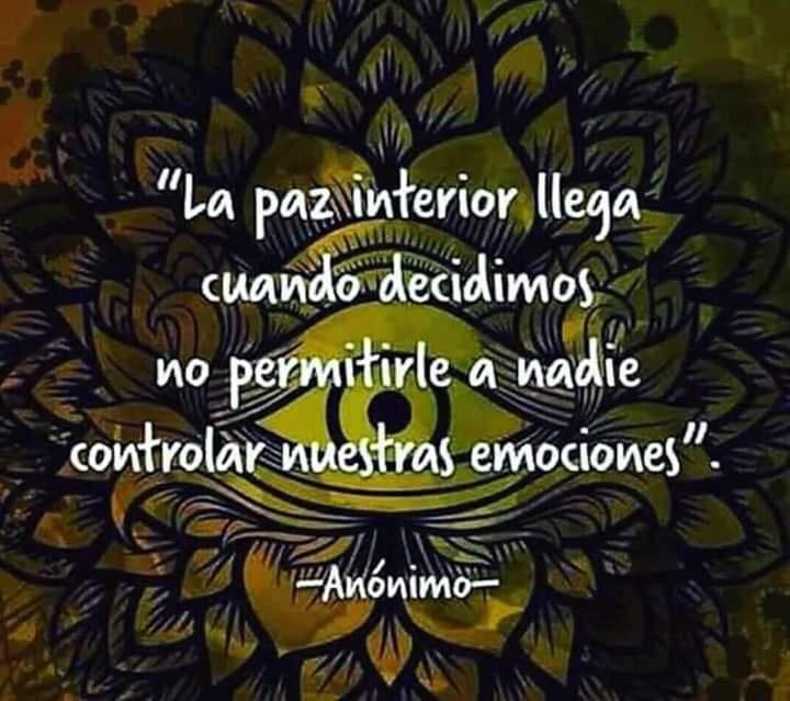 La paz interior llega cuando decidimos no permitirle a nadie controlar nuestras emociones