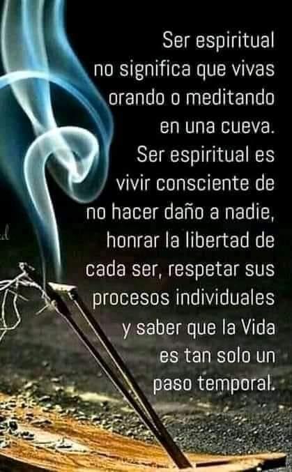 Ser espiritual no se significa que vivas orando o meditando