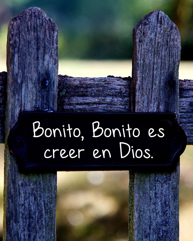 Bonito, bonito es creer en Dios