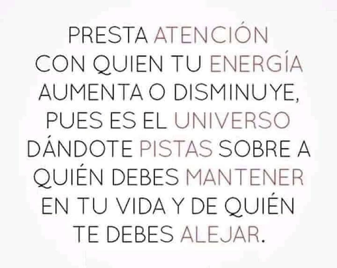 Presta atención con quien tu energía aumenta o disminuye